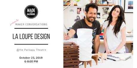 Maker Conversation with La Loupe Design tickets