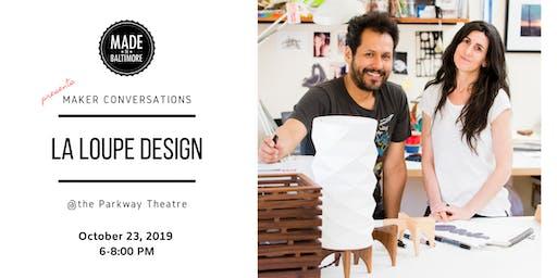Maker Conversation with La Loupe Design