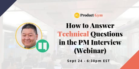 How to Answer Technical Questions in the PM Interview - Webinar tickets