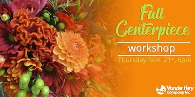Fall Centerpiece Workshop