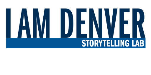 I AM DENVER Storytelling Lab