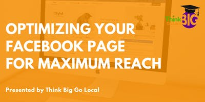 Optimizing Your Facebook Business Page for Maximum Reach