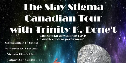 POZitivity: Slay Stigma Canadian Drag Tour w/ TRINITY K BONET