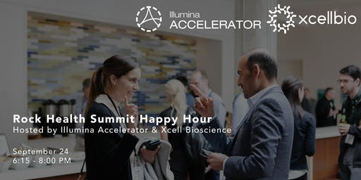 Rock Health Summit Happy Hour Hosted by Illumina Accelerator & Xcell Bioscience