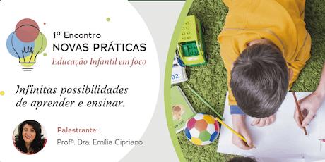 1º Encontro Novas Práticas - Educação Infantil em Foco ingressos