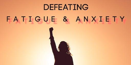 Defeating Fatigue and Anxiety: Free Seminar