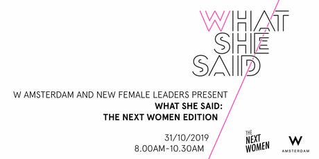 What She Said x New Female Leaders: The Next Women Edition tickets