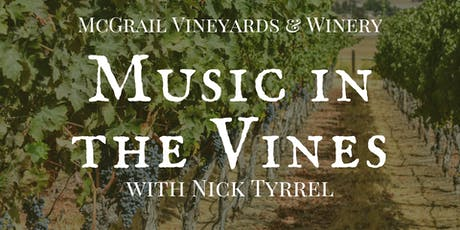Music in the Vines with Nick Tyrrel at McGrail Vineyards tickets