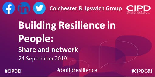 Share and Network – Building Resilience with our people - Colchester and Ipswich Group