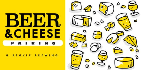 Cheese & Beer Pairing at Begyle Brewing tickets