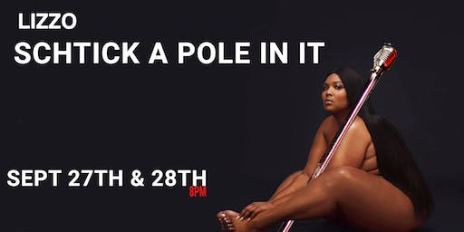 Schtick A Pole In It: Lizzo Edition