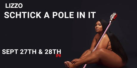 Schtick A Pole In It: Lizzo Edition tickets