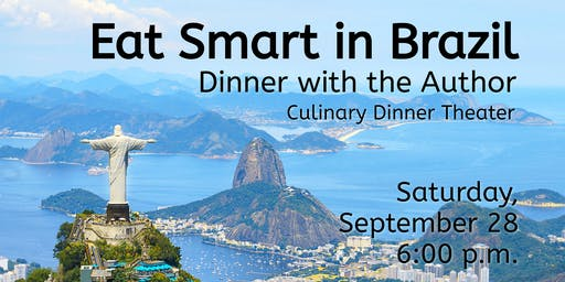 Eat Smart in Brazil | Dinner with the Author