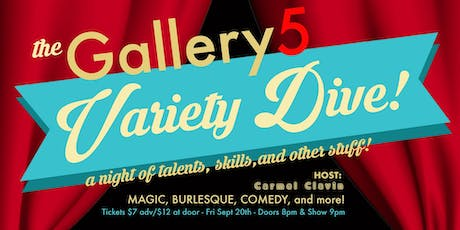 The Gallery 5 Variety Dive! tickets