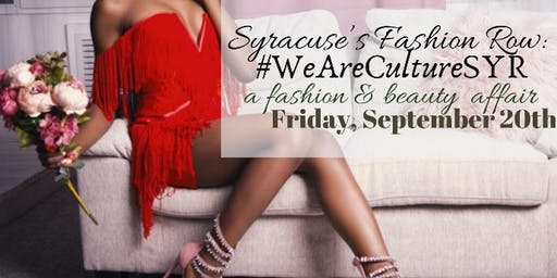 Syracuse's Fashion Row: #WeAreCultureSYR Fashion & Beauty Affair