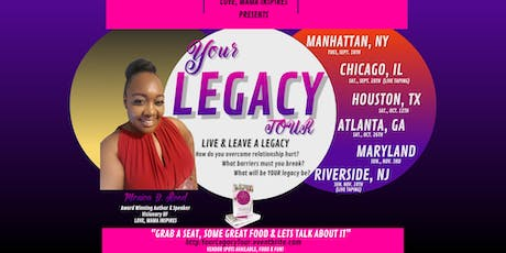 Your Legacy Tour: Breaking Barriers to Live & Leave A Legacy tickets