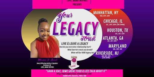 Your Legacy Tour: Breaking Barriers to Live & Leave A Legacy