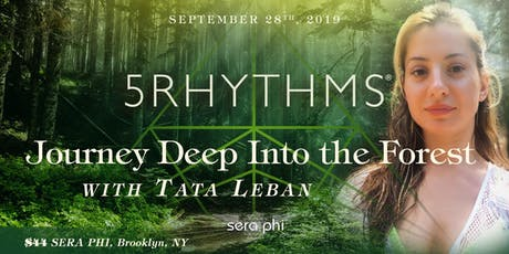 5Rhythms - Journey Deep Into the Forest with Tata Leban tickets