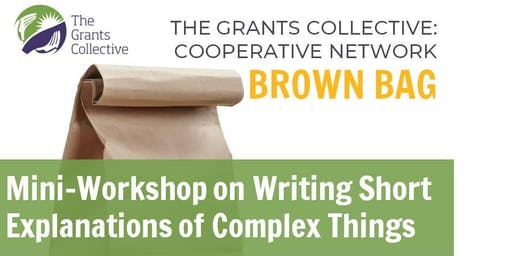 Brown Bag: Mini-Workshop on Writing Short Explanations of Complex Things