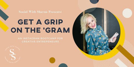 Get a Grip on the Gram: Instagram Bootcamp for Creative Entrepreneurs tickets