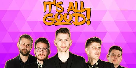 IT'S ALL GOOD tickets