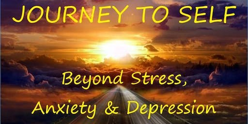 Free Preview Evening:  Journey to Self: Beyond Stress, Anxiety & Depression
