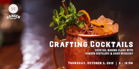 Hansen Distillery Presents: Crafting Cocktails (Cocktail Making Class) tickets