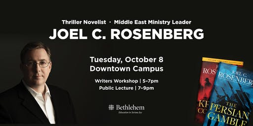 Joel C. Rosenberg | Writer's Workshop | Public  Lecture