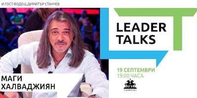 Leader Talks с Маги Халваджиян и гост-водещ Димитър Станчев