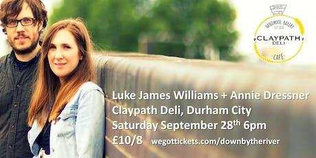 LUKE JAMES WILLIAMS + ANNIE DRESSNER tickets