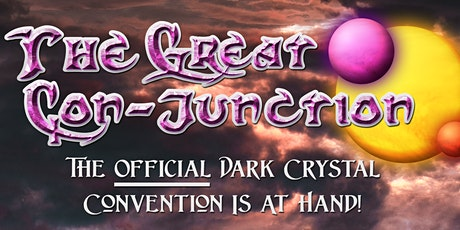 The Great Con-Junction Official Dark Crystal Event tickets