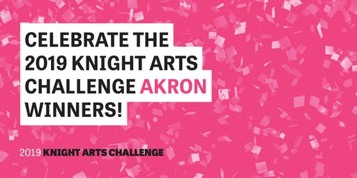 Knight Arts Challenge Akron Celebration