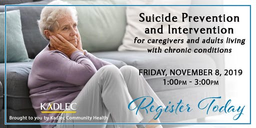Suicide Prevention and Intervention for Older Adults November 8, 2019 - Kadlec Healthplex