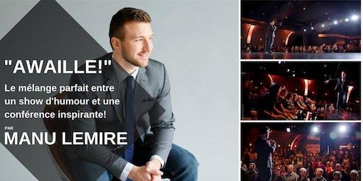 AWAILLE! - Le nouveau show de Manu Lemire! (À Trois-Rivières)