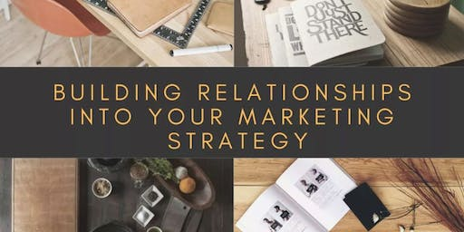 Relationship Marketing - Building your Relationships