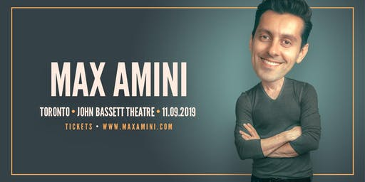 Max Amini Live in Toronto ***8:00PM SHOWTIME***