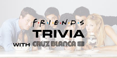 Friends Trivia at Cruz Blanca Brewery tickets