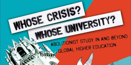 Whose Crisis? Whose University? Abolitionist Study & Global Higher Ed. tickets