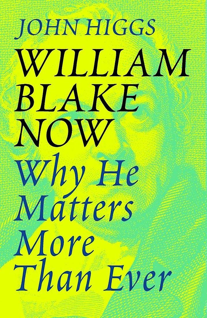 "John Higgs: ""William Blake Now - Why He Matters Mo image"
