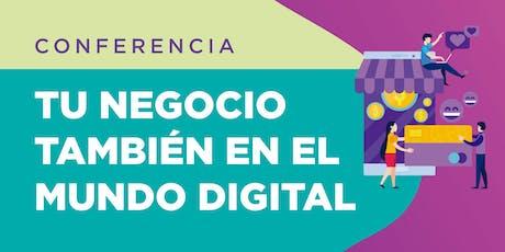 Tu negocio también en el mundo digital - Conferencia Gratuita entradas