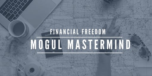 Mogul Mastermind Workshop - September 2019