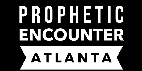 Prophetic Encounter ATL 2020 tickets