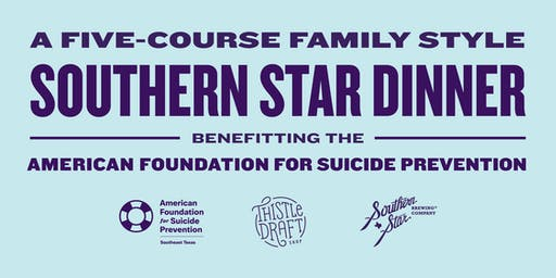 Southern Star Dinner Benefitting American Foundation for Suicide Prevention