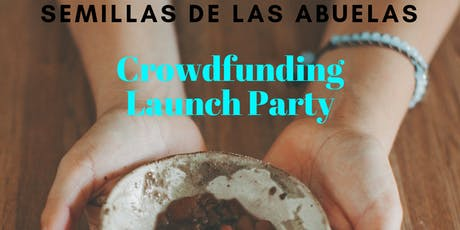 Semillas de Las Abuelas Crowdfunding Launch Party tickets