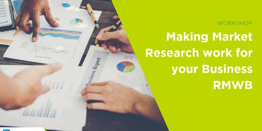 Making Market Research Work For Your Business: RMWB