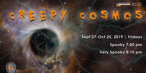 Friday Night Show: Creepy Cosmos