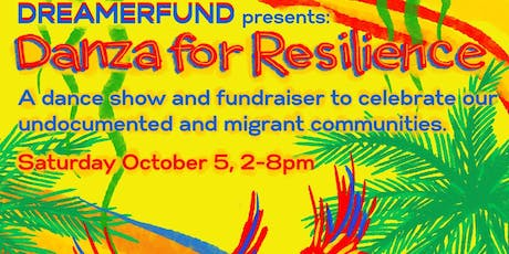 DreamerFund Presents: 2nd Annual Danza for Resilience tickets
