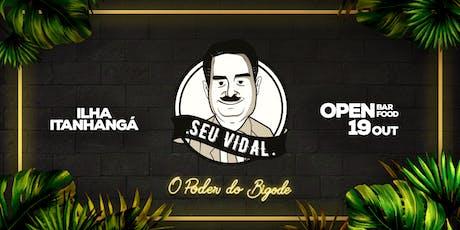 Seu Vidal | O Poder do Bigode!  ingressos