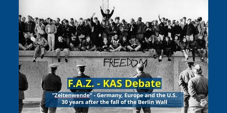 """Zeitenwende"" - Germany, Europe and the U.S. 30 years after the Fall of the Berlin Wall tickets"