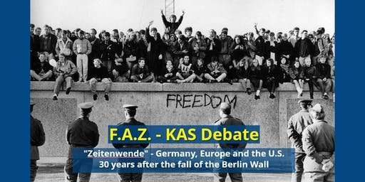 """Zeitenwende"" - Germany, Europe and the U.S. 30 years after the Fall of the Berlin Wall"